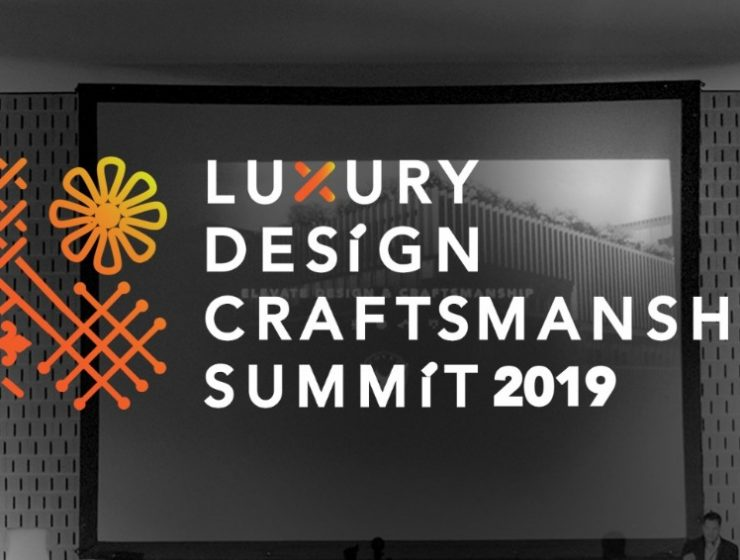 Luxury Design & Craftsmanship Summit 2019_ Meet The Speakers FT luxury design Luxury Design & Craftsmanship Summit 2019: Meet The Speakers Luxury Design Craftsmanship Summit 2019  Meet The Speakers FT 740x560   Luxury Design Craftsmanship Summit 2019  Meet The Speakers FT 740x560